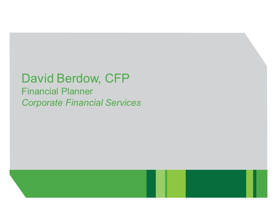 David Berdow, CFP Financial Planner Corporate Financial Services