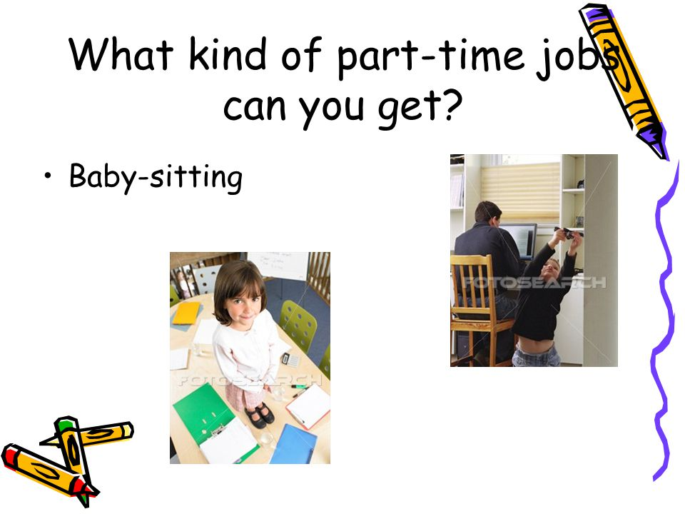 What kind of part-time jobs can you get Baby-sitting