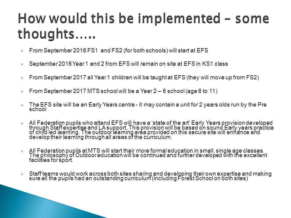  A school on two sites  An exemplar for early years including Eppleby Pre- School, FS1, FS2 and Year 1 on the EFS site.