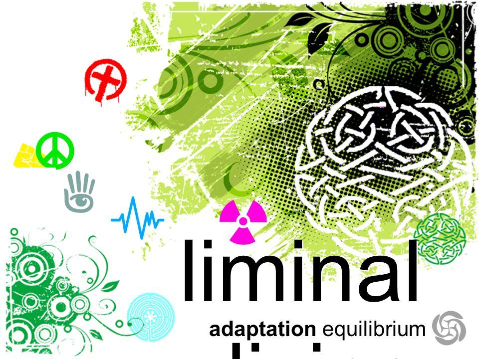 liminal living adaptation equilibrium