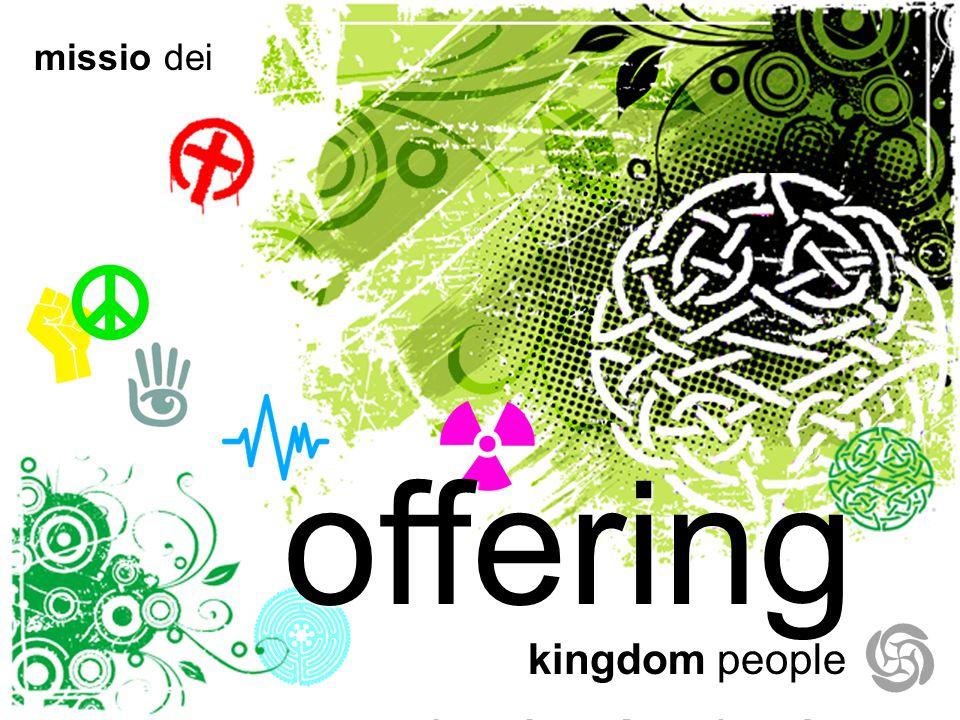 offering peace kingdom people missio dei