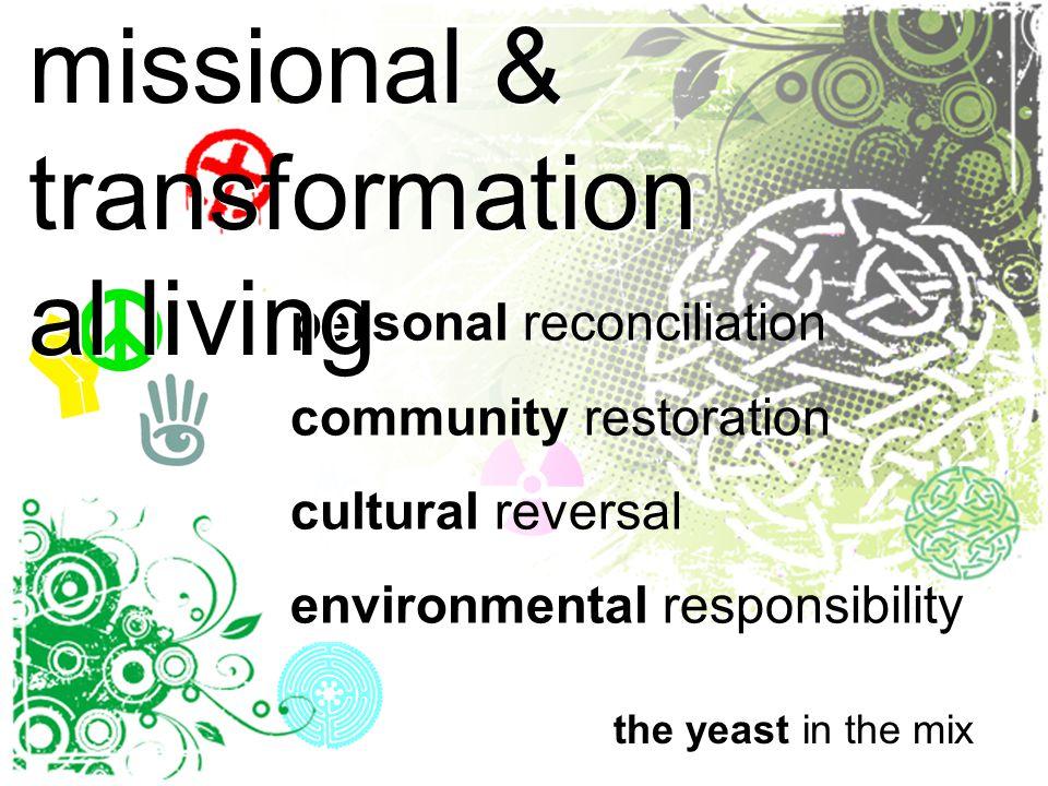 personal reconciliation community restoration cultural reversal environmental responsibility personal reconciliation community restoration cultural re