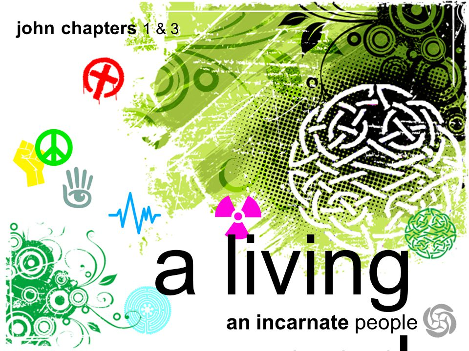 a living god an incarnate people john chapters 1 & 3