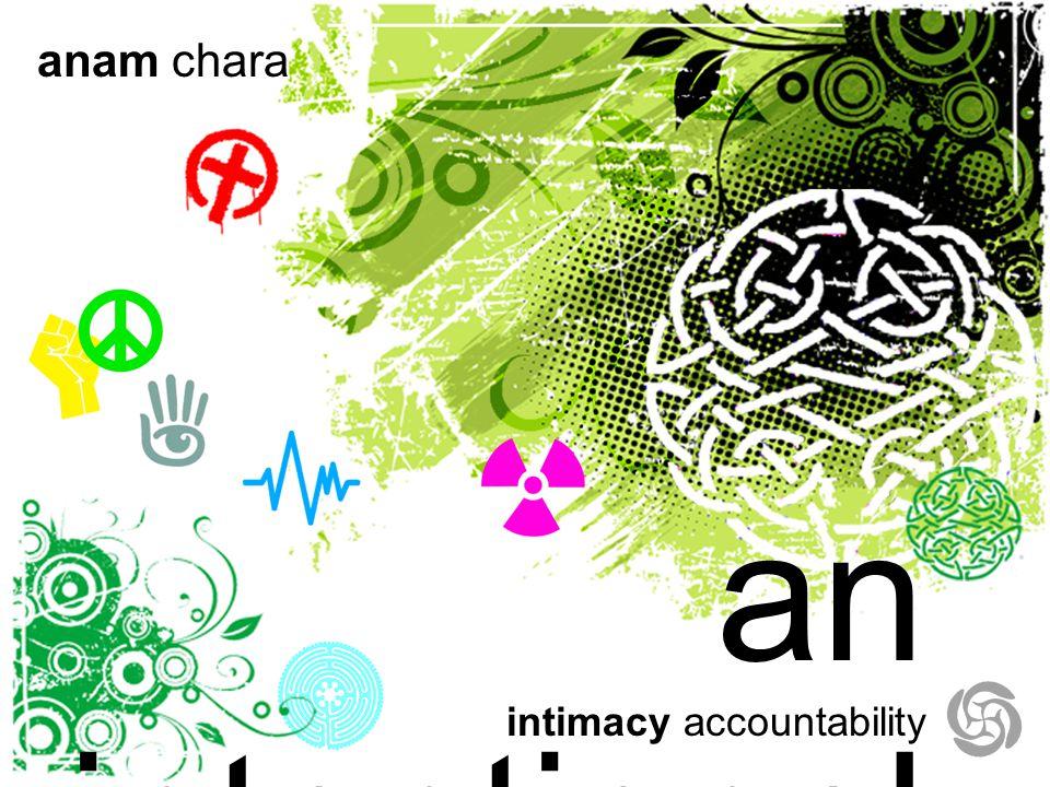 an intentional community intimacy accountability anam chara