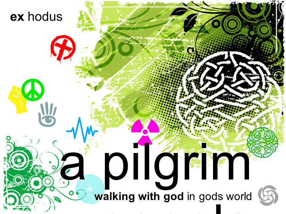 a pilgrim people walking with god in gods world ex hodus