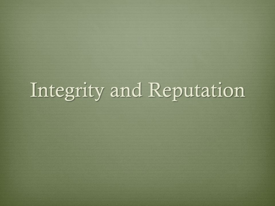 Integrity and Reputation