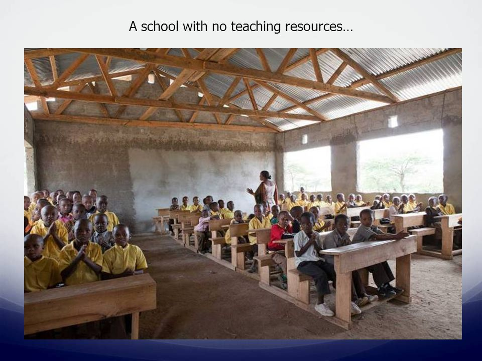 A school with no teaching resources…