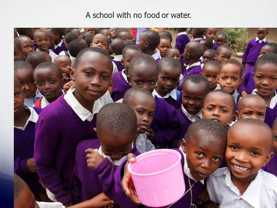A school with no food or water.