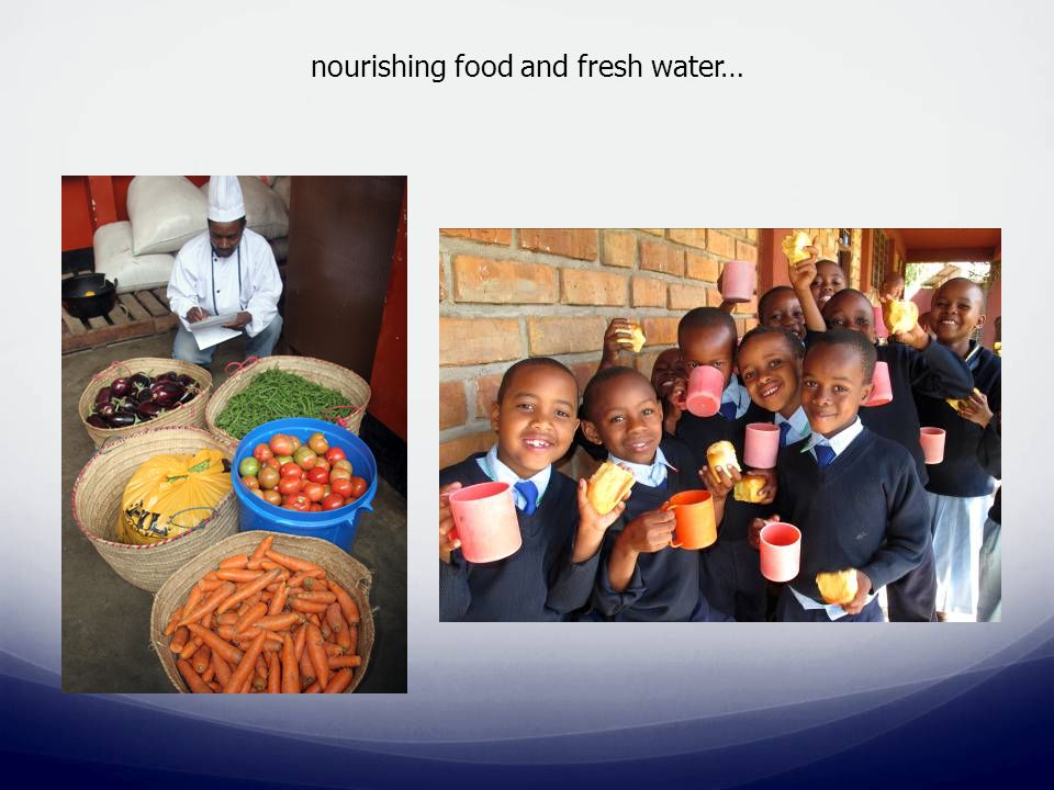 nourishing food and fresh water…