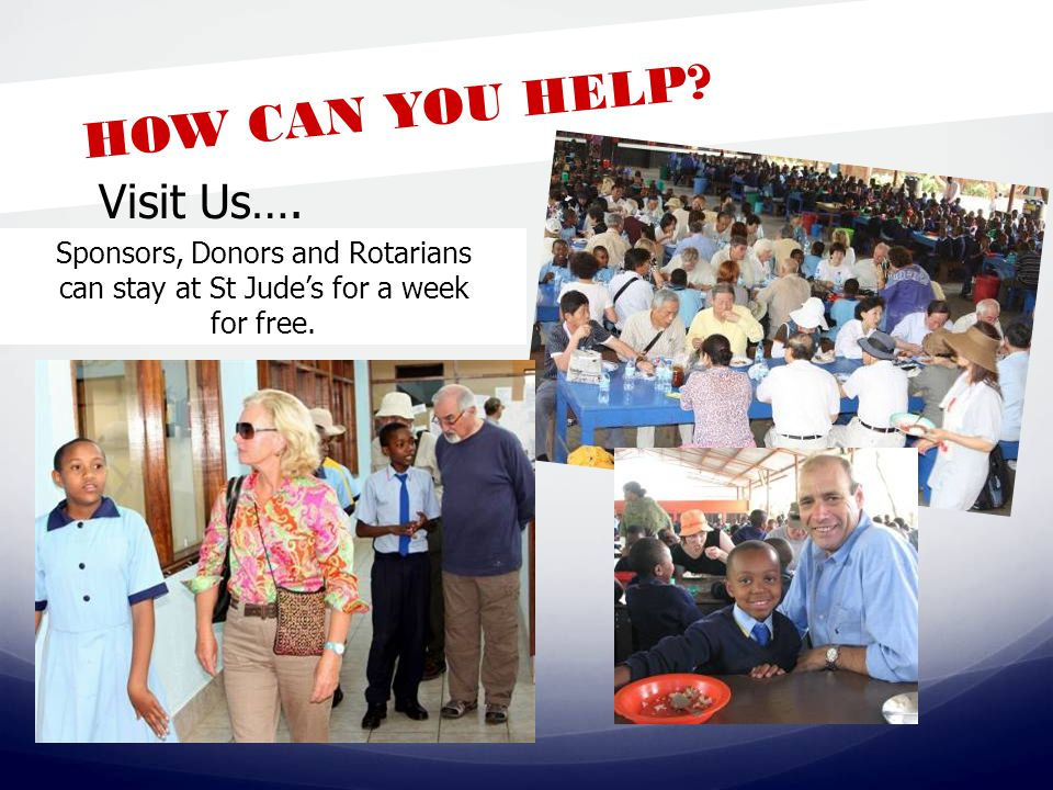 HOW CAN YOU HELP. Visit Us….