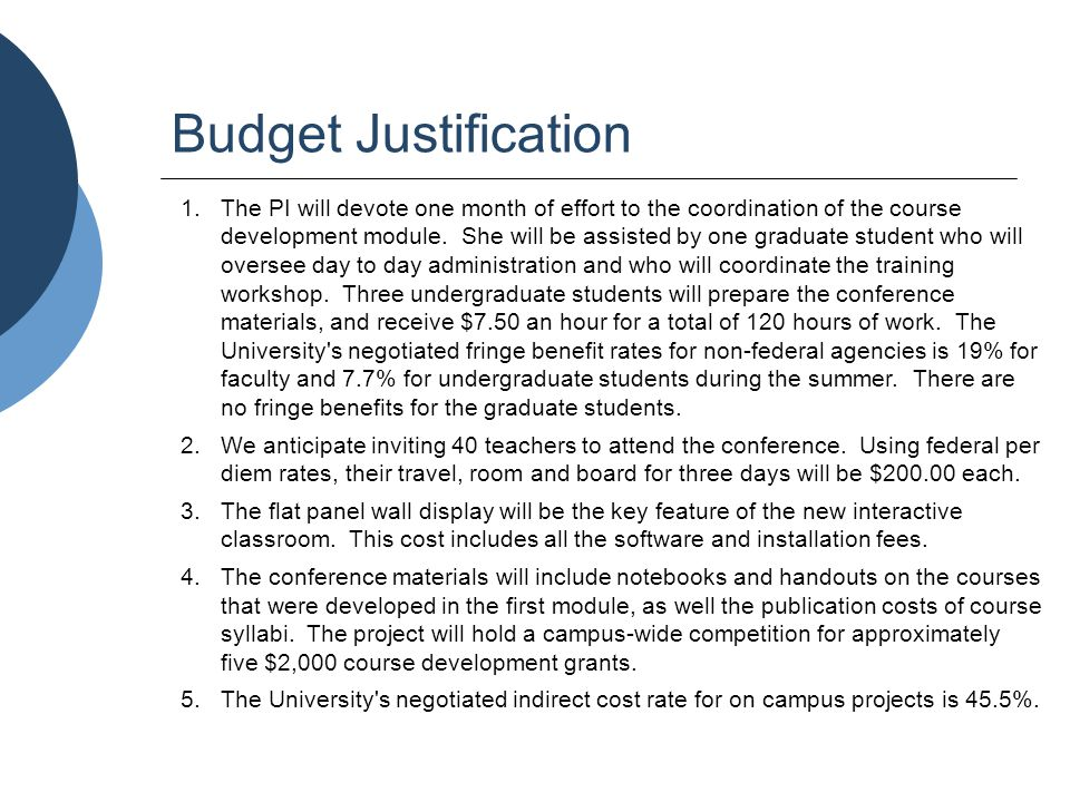 Budget Justification 1.The PI will devote one month of effort to the coordination of the course development module. She will be assisted by one gradua