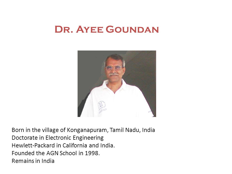Born in the village of Konganapuram, Tamil Nadu, India Doctorate in Electronic Engineering Hewlett-Packard in California and India.