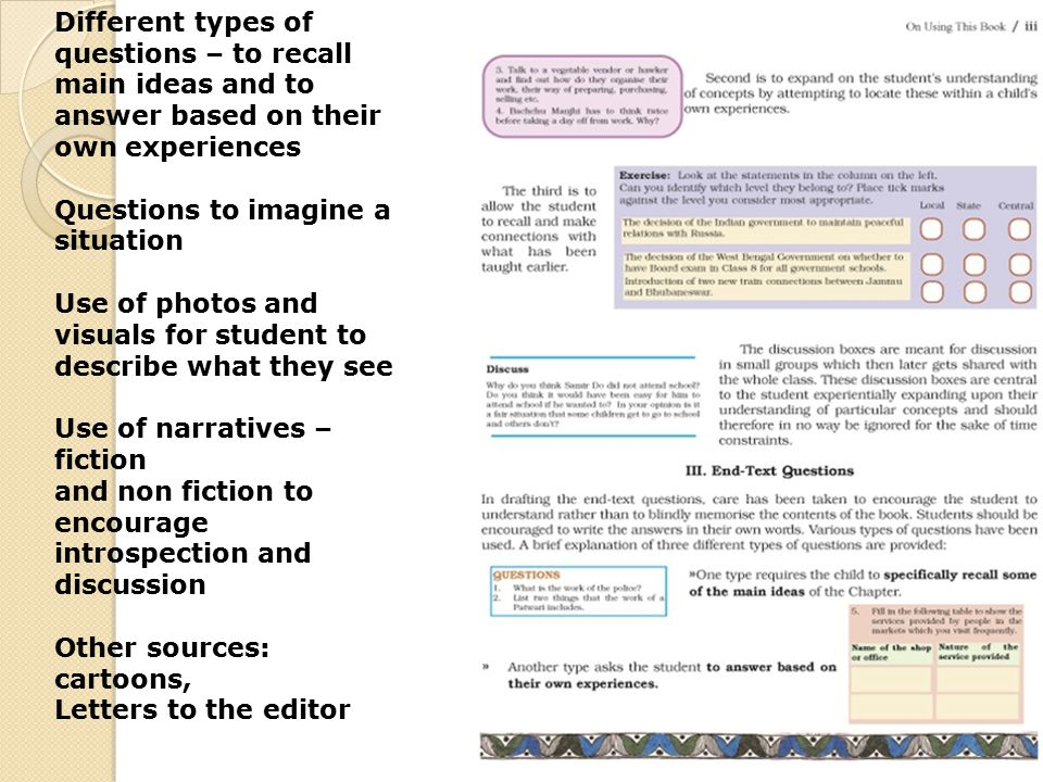 Different types of questions – to recall main ideas and to answer based on their own experiences Questions to imagine a situation Use of photos and vi