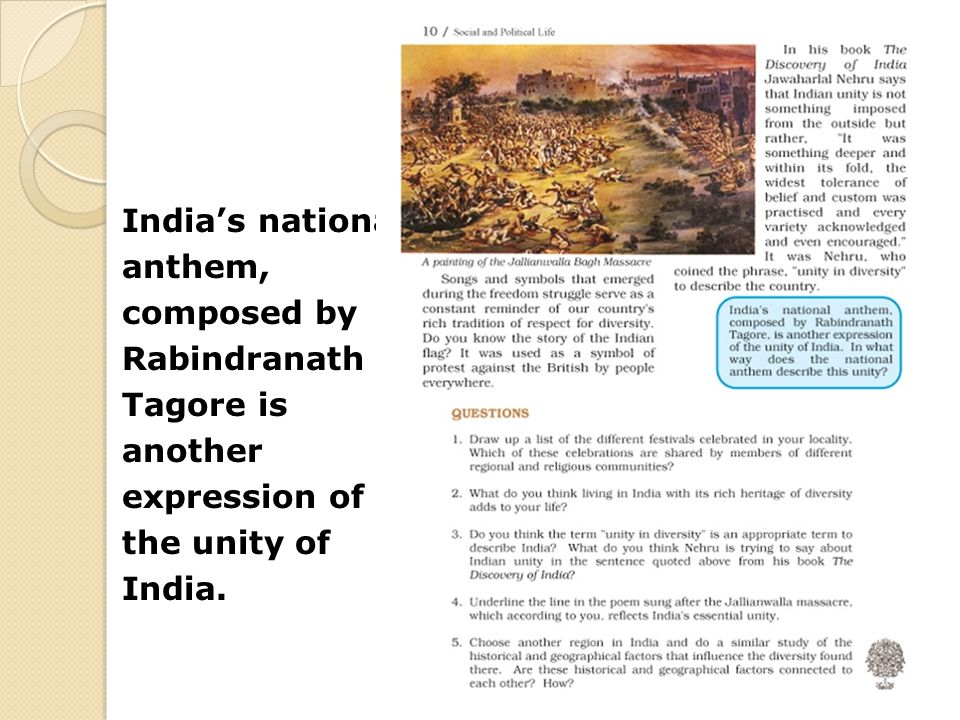 India's national anthem, composed by Rabindranath Tagore is another expression of the unity of India.