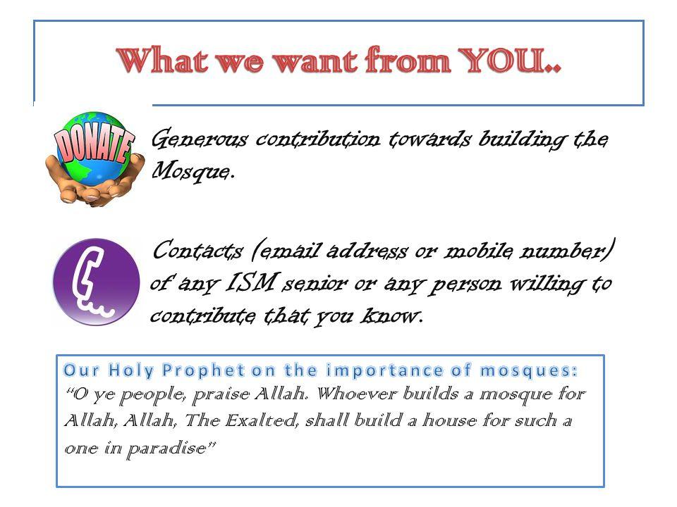 Generous contribution towards building the Mosque.