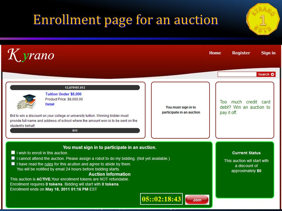 Copyright to 2011 by Kyrano Corporation. admin@kyrano.com6/8/2011 13 Enrollment page for an auction