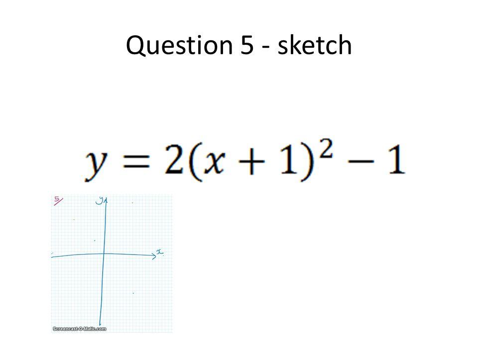 Question 16 - sketch