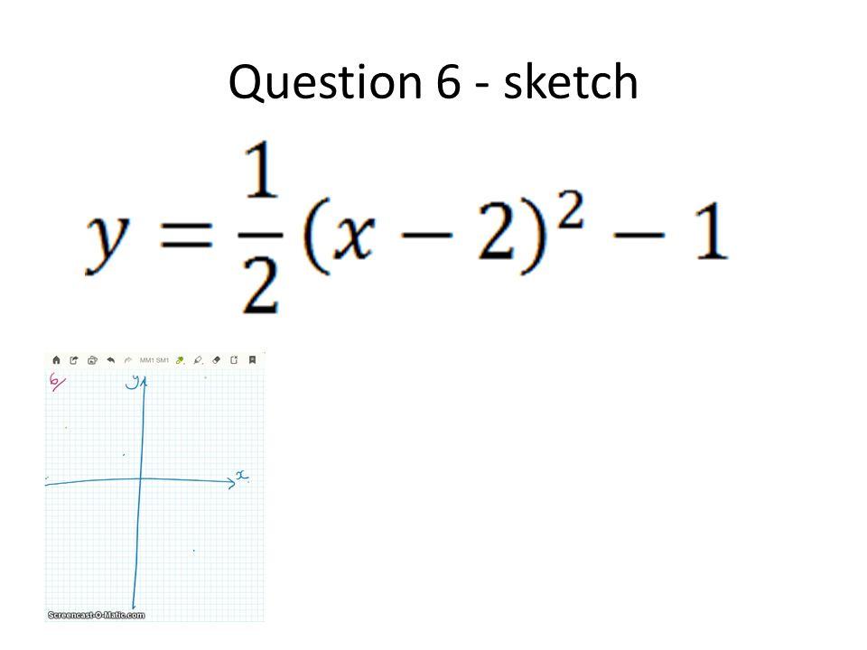 Question 7 - sketch