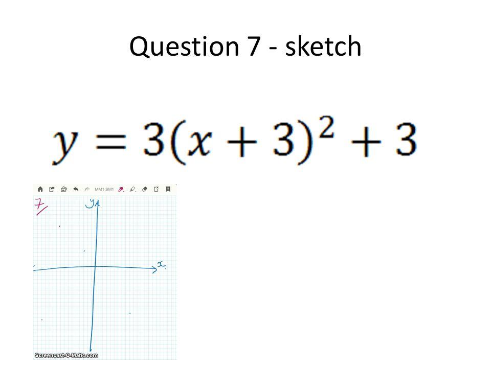 Question 8 - sketch