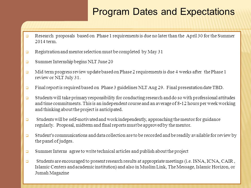 Program Dates and Expectations  Research proposals based on Phase 1 requirements is due no later than the April 30 for the Summer 2014 term.