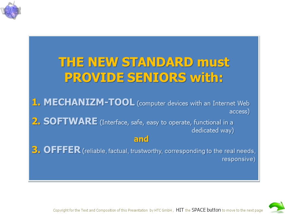 THE NEW STANDARD must PROVIDE SENIORS with: 1.