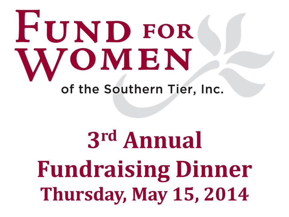 3 rd Annual Fundraising Dinner Thursday, May 15, 2014