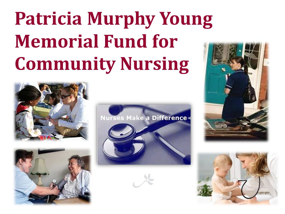 Patricia Murphy Young Memorial Fund for Community Nursing