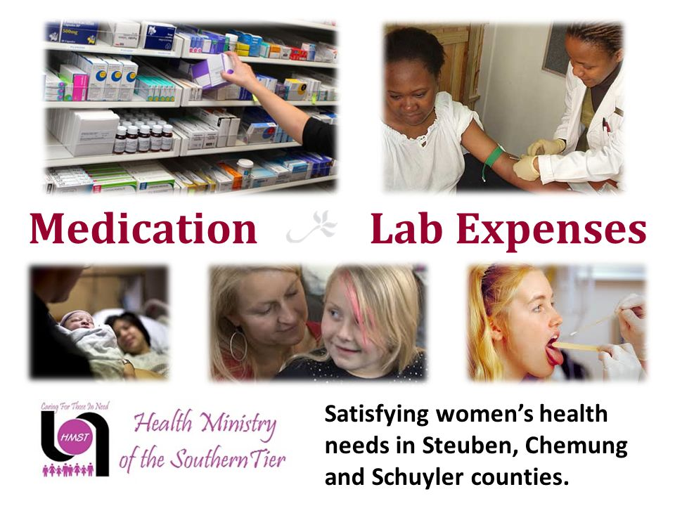 Satisfying women's health needs in Steuben, Chemung and Schuyler counties. Medication Lab Expenses
