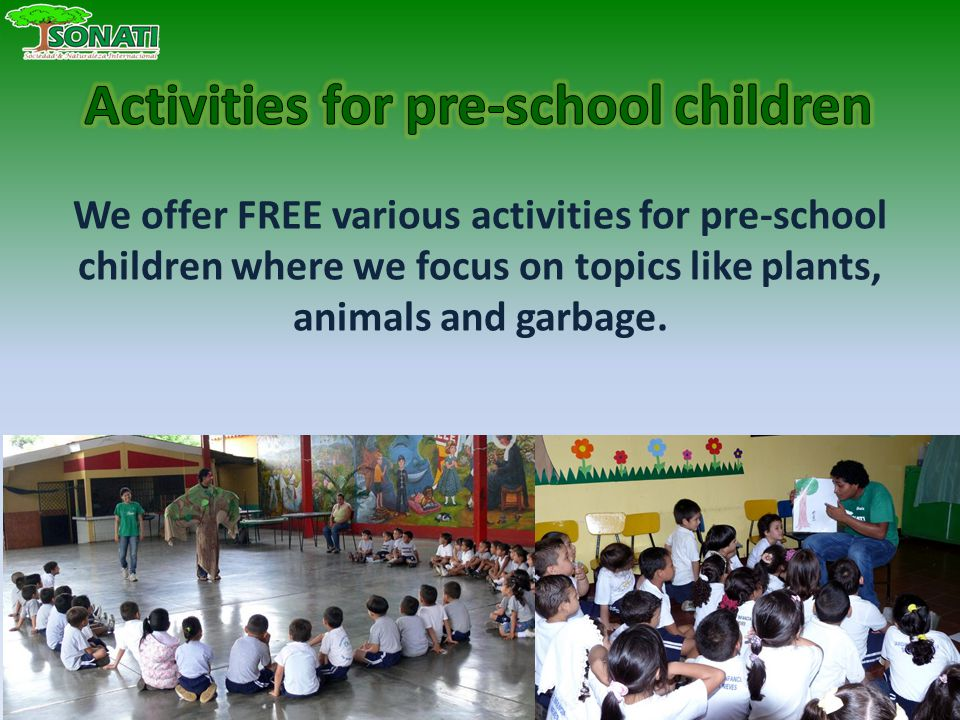 We offer FREE various activities for pre-school children where we focus on topics like plants, animals and garbage.