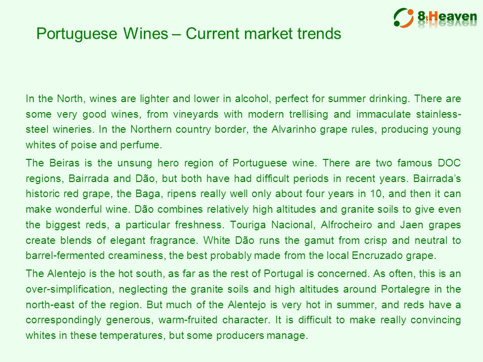 In the North, wines are lighter and lower in alcohol, perfect for summer drinking.