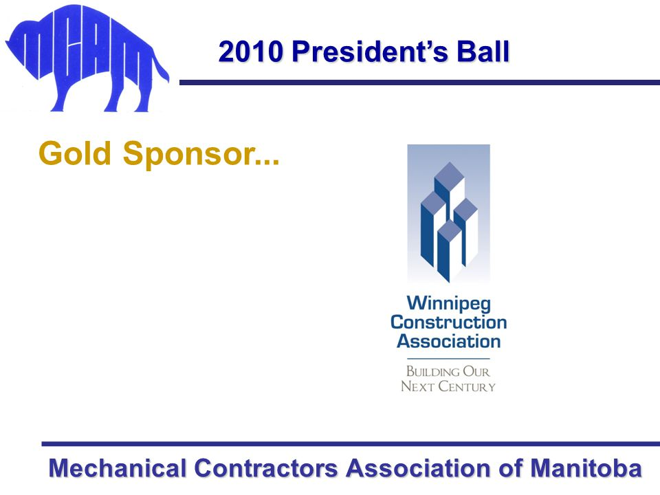 Mechanical Contractors Association of Manitoba 2010 President's Ball Silver Sponsor…