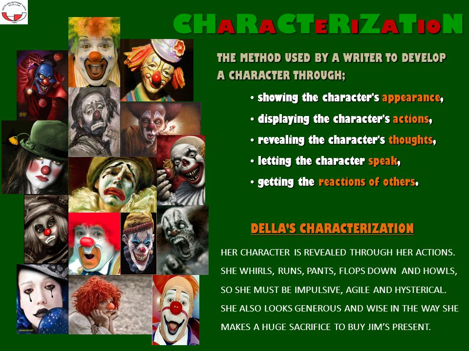 THE METHOD USED BY A WRITER TO DEVELOP A CHARACTER THROUGH; CH A R A CT E R I Z A T IO N s showing the character s appearance, d displaying the character s actions, r revealing the character s thoughts, l letting the character speak, g getting the reactions of others.