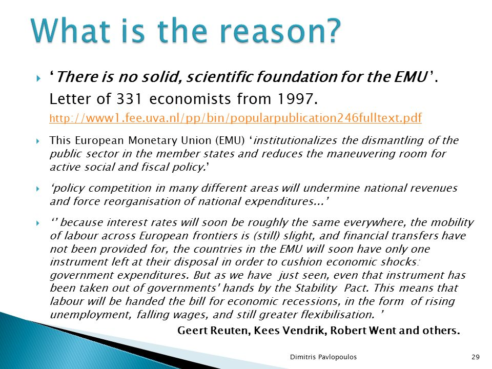 Dimitris Pavlopoulos29  'There is no solid, scientific foundation for the EMU '.