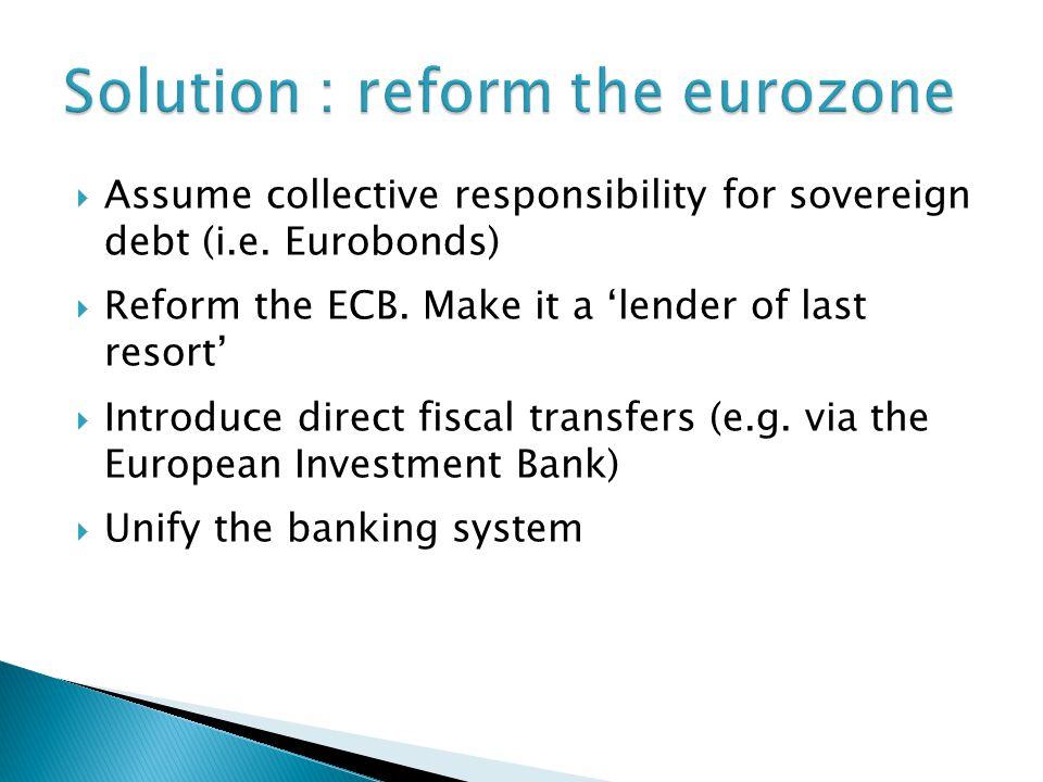  Assume collective responsibility for sovereign debt (i.e.