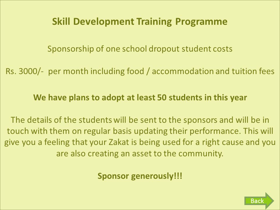 Skill Development Training Programme Sponsorship of one school dropout student costs Rs.