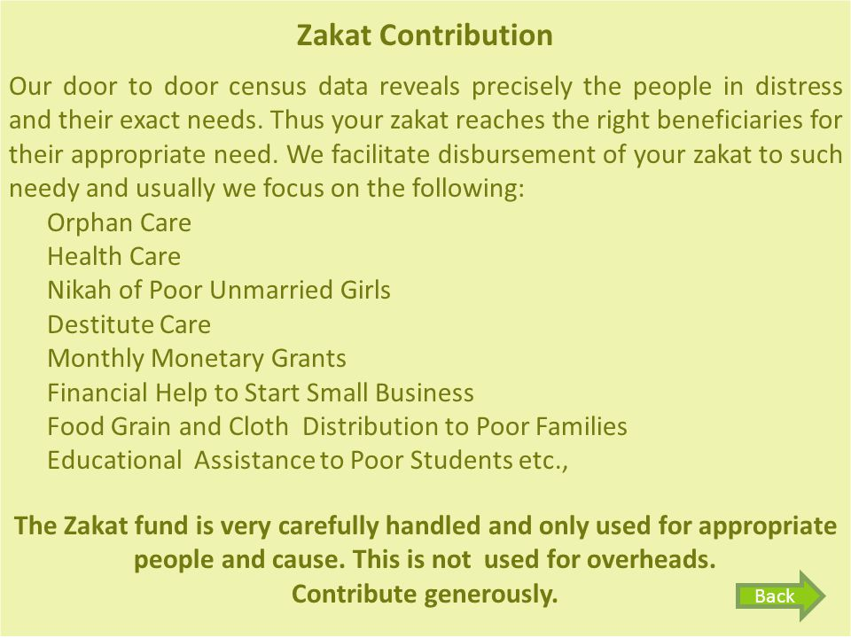 Zakat Contribution Our door to door census data reveals precisely the people in distress and their exact needs.