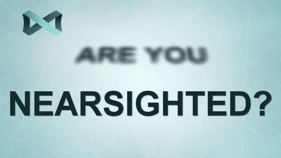 ARE YOU NEARSIGHTED