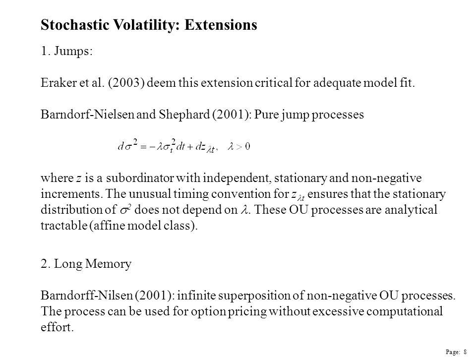 Page: 8 Stochastic Volatility: Extensions 1. Jumps: Eraker et al.