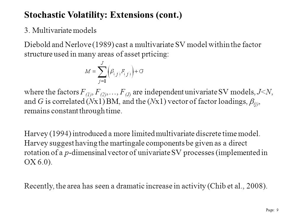 Page: 10 Stochastic Volatility: Simulation-based inference Early references are: Kim et al.