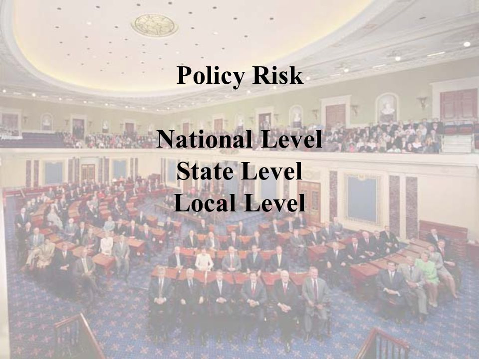Policy Risk National Level State Level Local Level