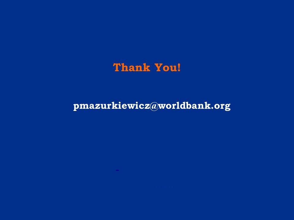 Thank You! - www. pmazurkiewicz@worldbank.org
