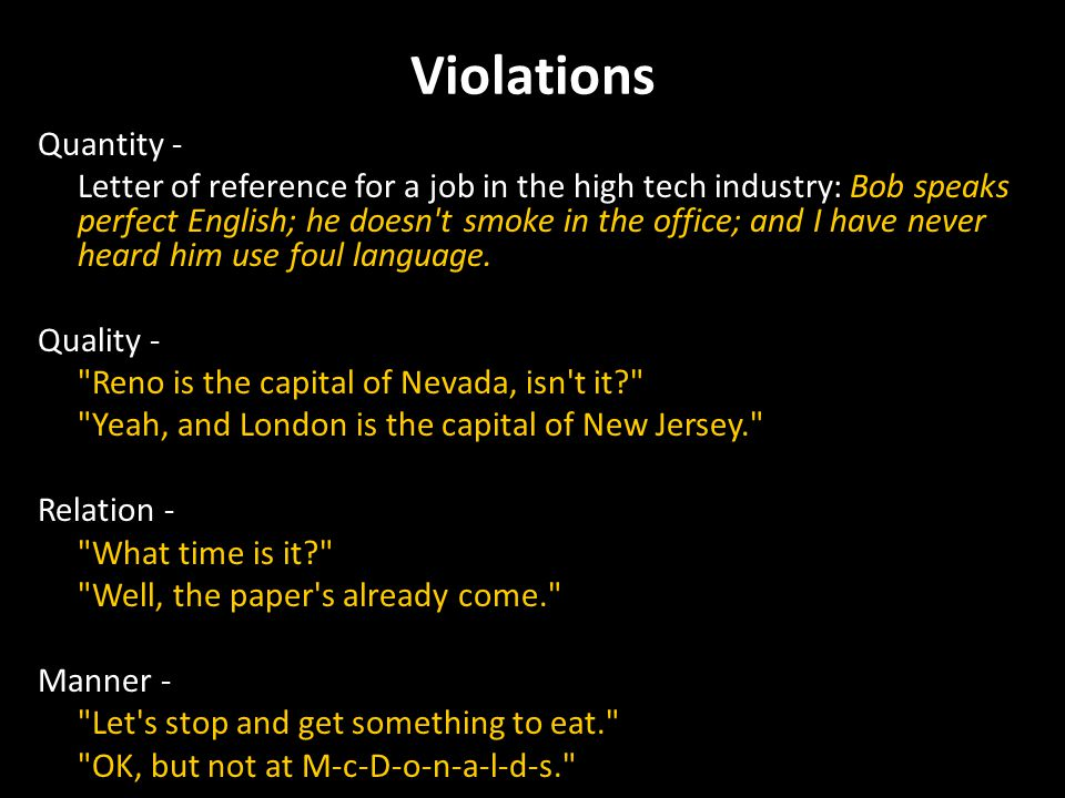 Violations Quantity - Letter of reference for a job in the high tech industry: Bob speaks perfect English; he doesn t smoke in the office; and I have never heard him use foul language.