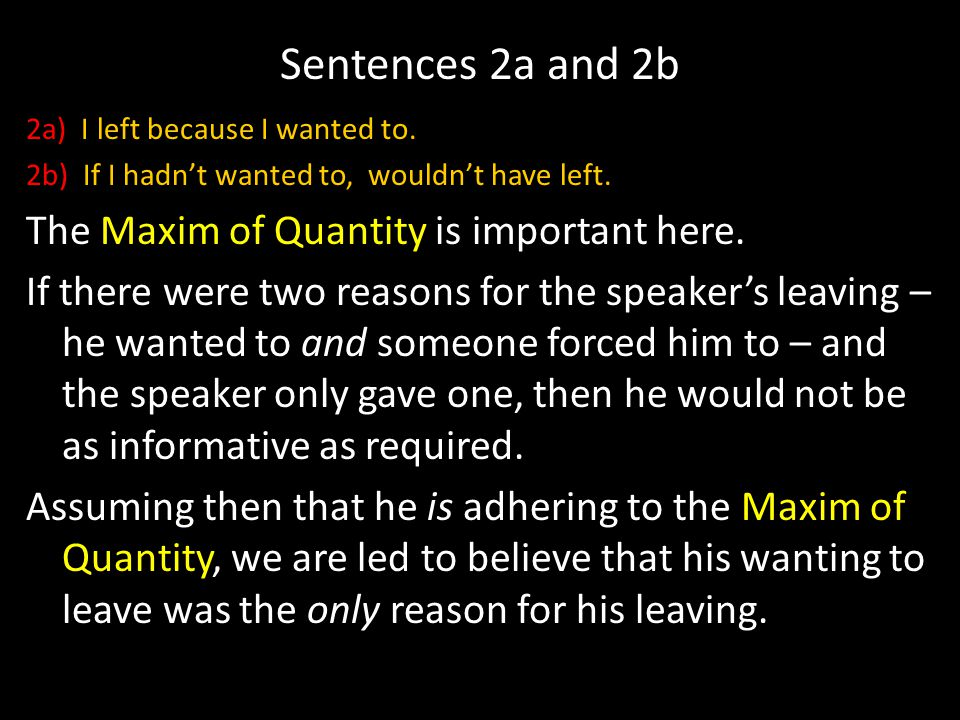 Sentences 2a and 2b 2a) I left because I wanted to.