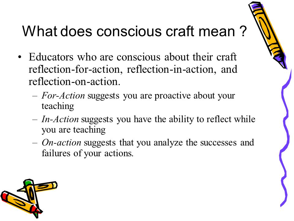 What does conscious craft mean .