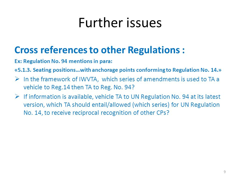 Further issues Cross references to other Regulations : Ex: Regulation No.