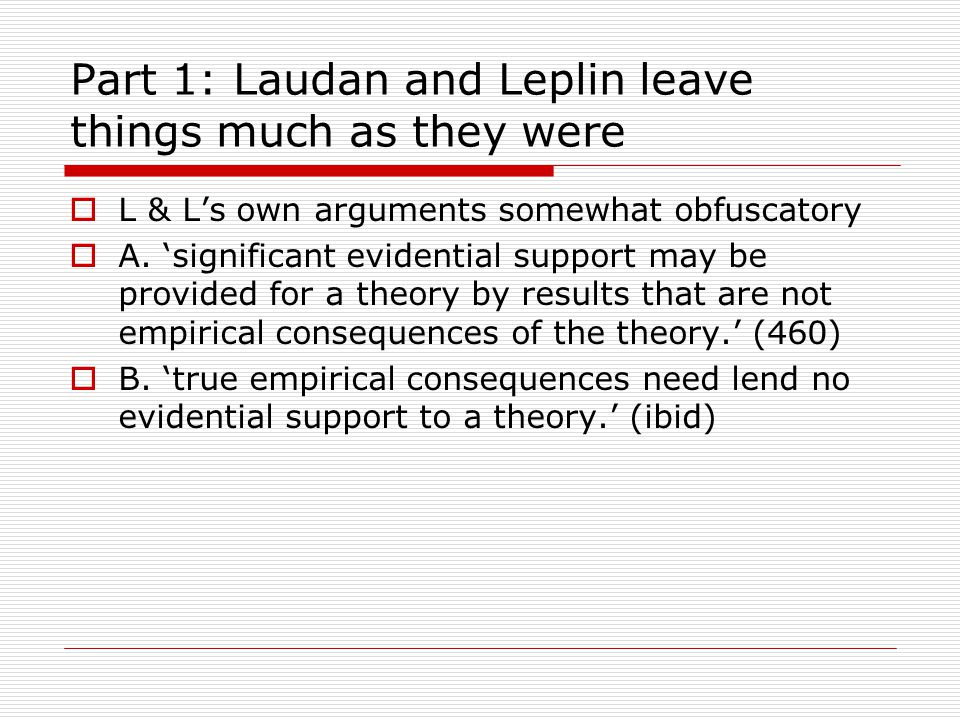 Part 1: Laudan and Leplin leave things much as they were  L & L's own arguments somewhat obfuscatory  A.
