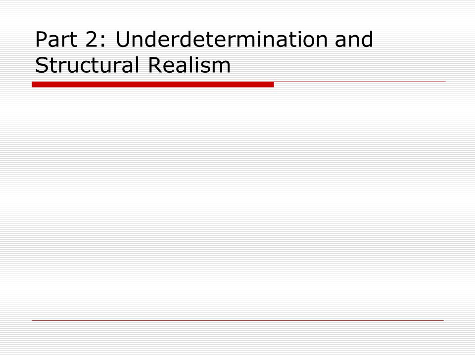 Part 2: Underdetermination and Structural Realism