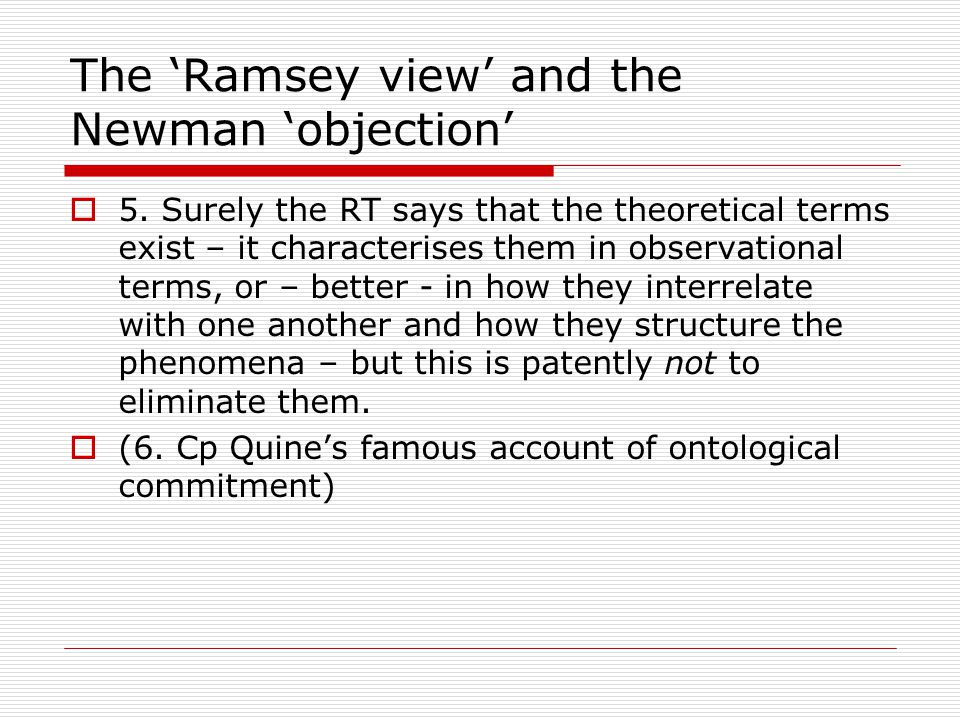 The 'Ramsey view' and the Newman 'objection'  5.
