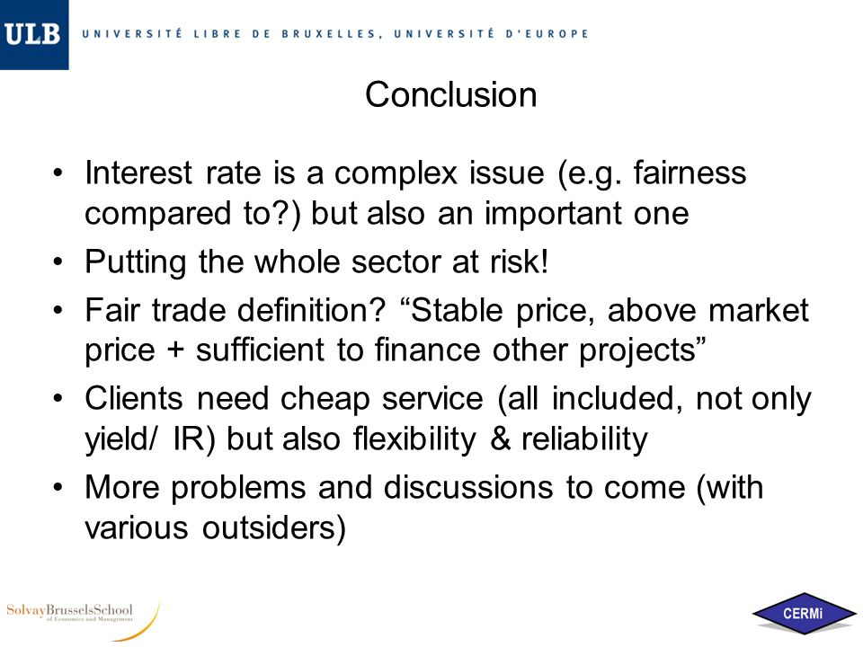 Conclusion Interest rate is a complex issue (e.g.