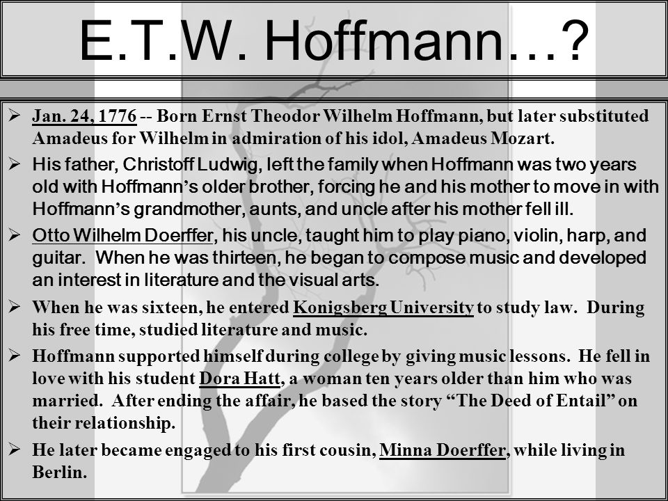  After being promoted in the legal system, Hoffmann moved to Poland where he began drinking.